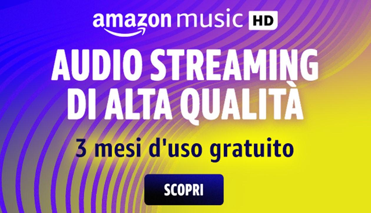 Musica di Alta Qualità per tutti: 3 mesi d'uso gratuito di Amazon Music HD