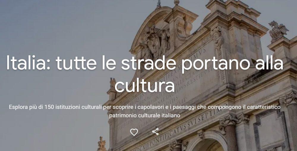 Google Arts & Culture ci guida alla scoperta delle Meraviglie d'Italia con un tour virtuale pazzesco