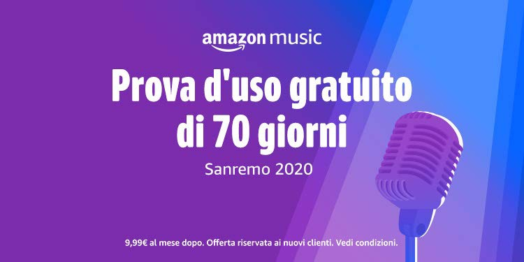 70 giorni gratis di Amazon Music Unlimited per Sanremo 2020