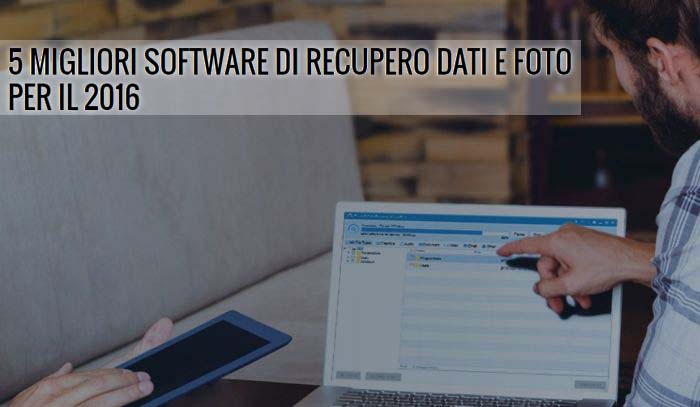 5 Migliori Software di Recupero Dati e Foto per il 2016